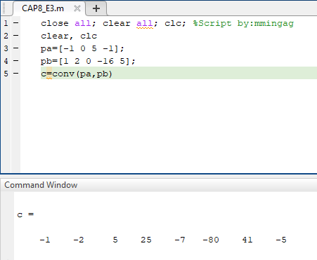 Use MATLAB to carry out the following multiplication of two